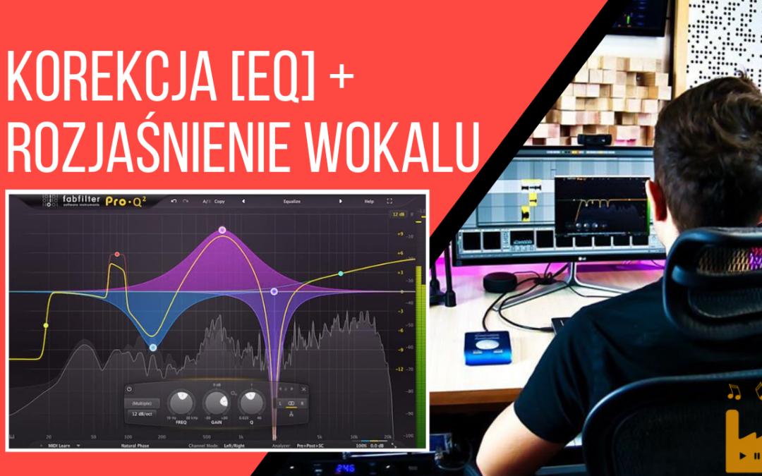 Jak rozjaśnić wokal w miksie i użyć equalizatora? | Korekcja Wokalu [EQ] | Mix Mastering