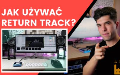 Jak używać Return Track i szybko wysyłać efekty? | Procesor Mix Mastering | #7 Fabryka dobrego brzmienia